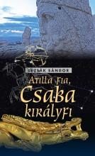 ATILLA FIA, CSABA KIRÁLYFI - Ekönyv - LEZSÁK SÁNDOR