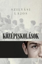 KÖZÉPISKOLÁSOK - Ekönyv - SZILVÁSI LAJOS