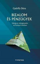 BIZALOM ÉS PÉNZÜGYEK - VÁLSÁG ÉS VÁLSÁGKEZELÉS AZ EURÓPAI UNIÓBAN - Ekönyv - GYŐRFFY DÓRA