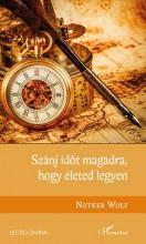 SZÁNJ IDŐT MAGADRA, HOGY ÉLETED LEGYEN - Ekönyv - WOLF, NOTKER