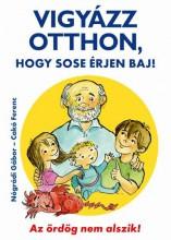 VIGYÁZZ OTTHON, HOGY SOSE ÉRJEN BAJ! - Ekönyv - NÓGRÁDI GÁBOR, CAKÓ FERENC