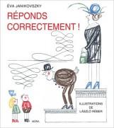 RÉPONDS CORRECTMENT! - FELELJ SZÉPEN, HA KÉRDEZNEK - Ekönyv - MÓRA KÖNYVKIADÓ