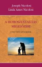 A HOMOSZEXUALITÁS MEGELŐZÉSE - Ebook - NICOLOSI, JOSEPH - NICOLOSI AMES, LINDA