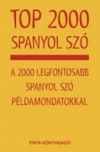 TOP 2000 SPANYOL SZÓ - Ekönyv - TINTA KÖNYVKIADÓ KFT.