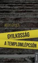 GYILKOSSÁG A TEMPLOMLÉPCSŐN - Ekönyv - HEGYI GYULA