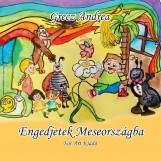 ENGEDJETEK MESEORSZÁGBA - Ekönyv - GRECZ ANDREA