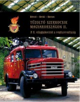 TŰZOLTÓ SZERKOCSIK MAGYARORSZÁGON II. - A II. VILÁGHÁBORÚTÓL A RENDSZERVÁLTÁSIG - Ekönyv - KOSSUTH KIADÓ ZRT.