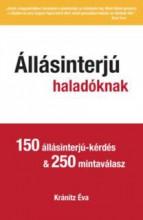 ÁLLÁSINTERJÚ HALADÓKNAK - 150 ÁLLÁSINTERJÚ-KÉRDÉS & 250 MINTAVÁLASZ - Ekönyv - KRÁNITZ ÉVA