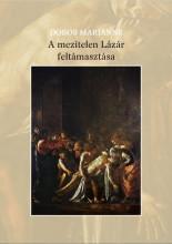 A MEZÍTELEN LÁZÁR FELTÁMASZTÁSA - Ekönyv - DOBOS MARIANNE