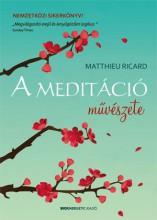 A MEDITÁCIÓ MŰVÉSZETE - Ebook - RICHARD, MATTHIEU