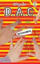 D.A.C. 6. - ÉRETTÉ NYILVÁNÍTVA - Ekönyv - KALAPOS ÉVA