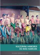 KULTÚRÁK HÁBORÚI ÉS MÁS HARCOK - Ekönyv - KOLAKOWSKA, AGNIESZKA