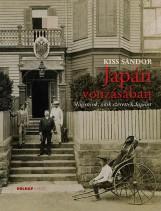 JAPÁN VONZÁSÁBAN - MAGYAROK, AKIK SZERETTÉK JAPÁNT - Ekönyv - KISS SÁNDOR