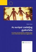 Az európai családjog gyakorlata - Ekönyv - Wopera Zsuzsa
