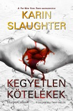 Kegyetlen kötelékek (Will Trent-thriller 8.) - Ekönyv - Karin  Slaughter