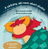A SÁRKÁNY, AKI NEM AKART ALUDNI - Ekönyv - BÍRÓ SZABOLCS