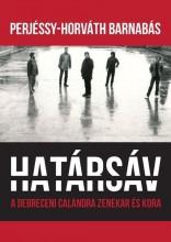 HATÁRSÁV - A DEBRECENI CALANDRA ZENEKAR ÉS KORA - Ekönyv - PERJÉSSY-HORVÁTH BARNABÁS