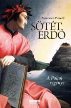 SÖTÉT ERDŐ - A POKOL REGÉNYE - Ekönyv - FIORETTI, FRANCESCO
