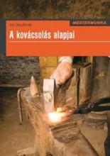 A KOVÁCSOLÁS ALAPJAI - MESTERMUNKA - Ebook - DELARONE, JOE