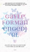 ENGEDJ EL - Ekönyv - FORMAN, GAYLE