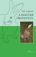 A MAGYAR ÓRIÁSNYÚL - Ekönyv - TÓTH ZSIGMOND