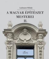 A MAGYAR ÉPÍTÉSZET MESTEREI II. - Ekönyv - LUDMANN MIHÁLY