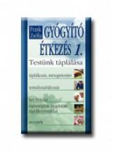 GYÓGYITÓ ÉTKEZÉS 1. - TESTÜNK TÁPLÁLÁSA - Ekönyv - FRANK ZSÓFIA