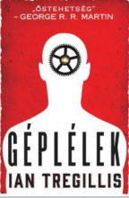 GÉPLÉLEK - A FOGASKERÉKHÁBORÚ I. - Ekönyv - TREGILLIS, IAN