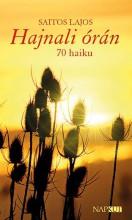HAJNALI ÓRÁN - 70 HAIKU - Ekönyv - SAITOS LAJOS