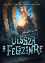VISSZA A FELSZÍNRE - ALAGUTAK 4. - Ebook - GORDON, RODERICK-WILLIAMS, BRIAN