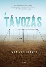 A TÁVOZÁS - Ekönyv - ALTEBRANDO, TARA