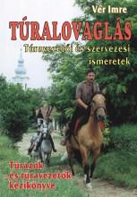 TÚRALOVAGLÁS - Ekönyv - VÉR IMRE