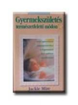 GYERMEKSZÜLETÉS TERMÉSZETFELETTI MÓDON - Ekönyv - MIZE, JACKIE