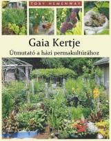 GAIA KERTJE - ÚTMUTATÓ A HÁZI PERMAKULTÚRÁHOZ - Ekönyv - HEMENWAY, TOBY