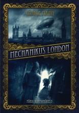 MECHANIKUS LONDON - ÚJ BORÍTÓ! - Ekönyv - MANN, GEORGE