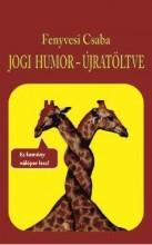 JOGI HUMOR - ÚJRATÖLTVE - Ekönyv - FENYVESI CSABA