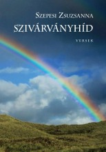 SZIVÁRVÁNYHÍD - VERSEK - Ekönyv - SZEPESI ZSUZSANNA