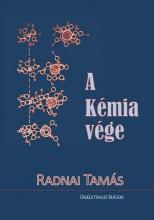 A KÉMIA VÉGE - ÖNÉLETRAJZI ÍRÁSOK - Ekönyv - RADNAI TAMÁS