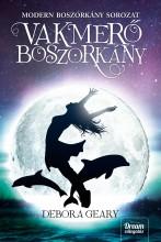 VAKMERŐ BOSZORKÁNY - MODERN BOSZORKÁNY SOROZAT - Ekönyv - GEARY, DEBORA