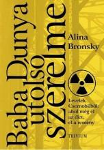 BABA DUNYA UTOLSÓ SZERELME - LEVELEK CSERNOBILBÓL - Ekönyv - BRONSKY, ALINA