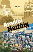 ARADTÓL HAIFÁIG 1939-1997 - Ekönyv - ÁRON ÉVA