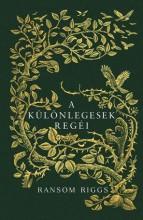 A KÜLÖNLEGESEK REGÉI - Ekönyv - RIGGS, RANSOM