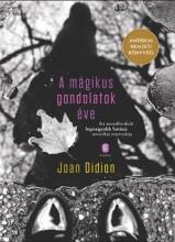 A MÁGIKUS GONDOLATOK ÉVE - Ekönyv - DIDION, JOAN
