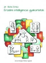 ÉRZELMI INTELLIGENCIA GYAKORLATOK - Ebook - DR. SKITA ERIKA