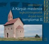 A KÁRPÁT-MEDENCE LEGKÜLÖNLEGESEBB ÁRPÁD-KORI TEMPLOMAI II. - Ebook - NÉMETH ZSOLT