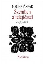 SZEMBEN A FELEJTÉSSEL - ESSZÉK, KRITIKÁK - Ekönyv - GRÓH GÁSPÁR