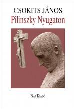 PILINSZKY NYUGATON (MÁSODIK, JAVÍTOTT ÉS BŐVÍTETT KIADÁS) - Ekönyv - CSOKITS JÁNOS