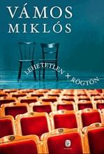LEHETETLEN + RÖGTÖN - Ekönyv - VÁMOS MIKLÓS