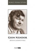 GION NÁNDOR MŰVEI ÉS MŰHELYTITKAI - Ekönyv - KURCZ ÁDÁM ISTVÁN