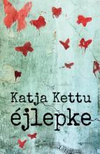 ÉJLEPKE - Ekönyv - KETTU, KATJA